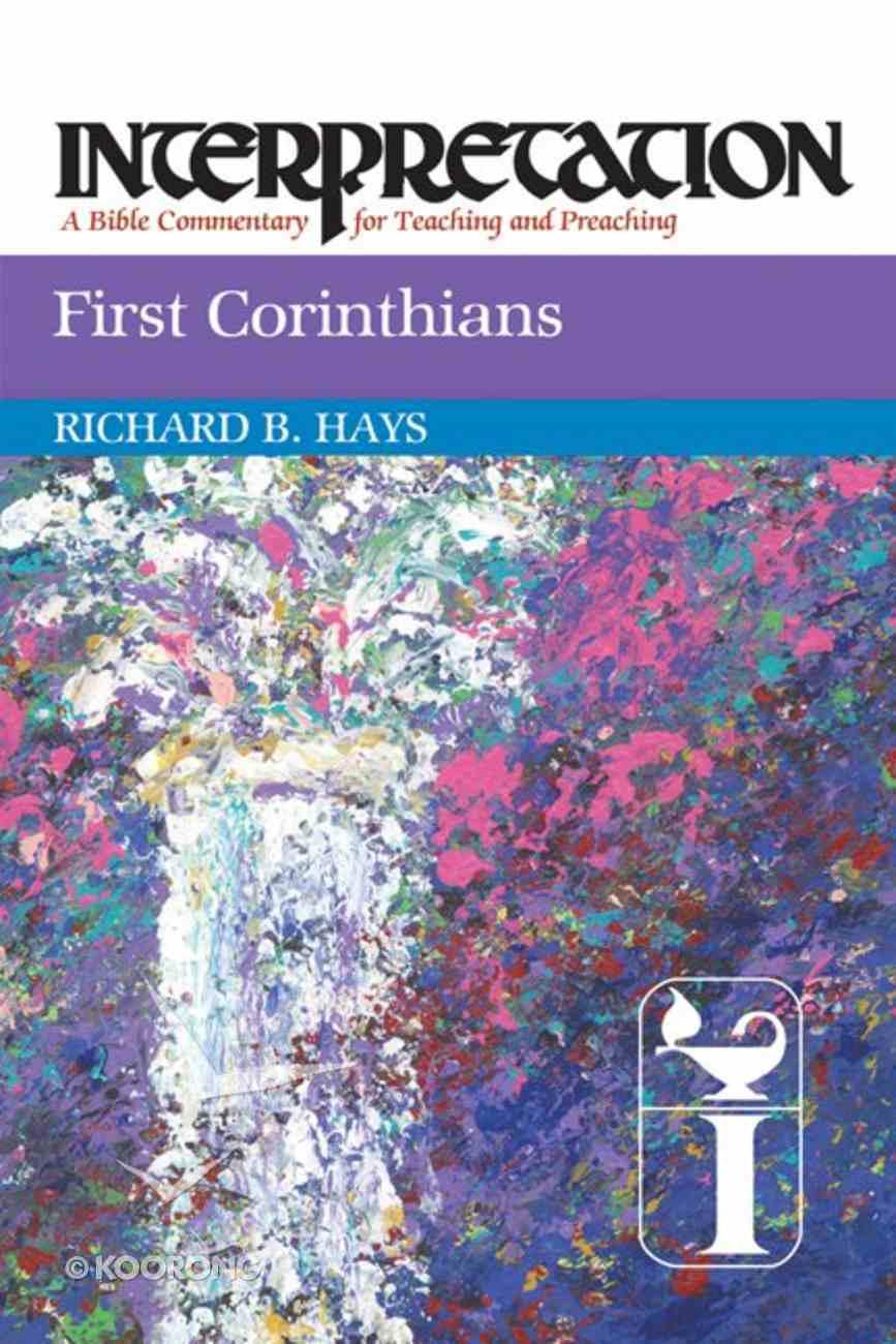 First Corinthians (Interpretation Bible Commentaries Series) Paperback