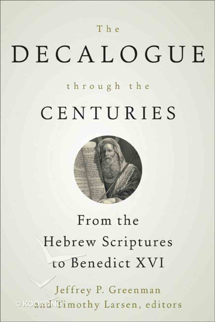The Decalogue Through the Centuries Paperback