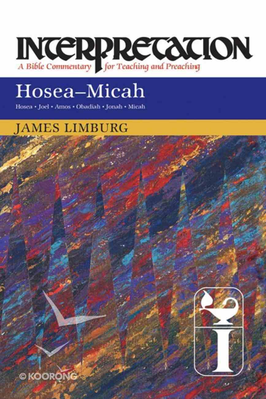 Hosea-Micah (Interpretation Bible Commentaries Series) Paperback