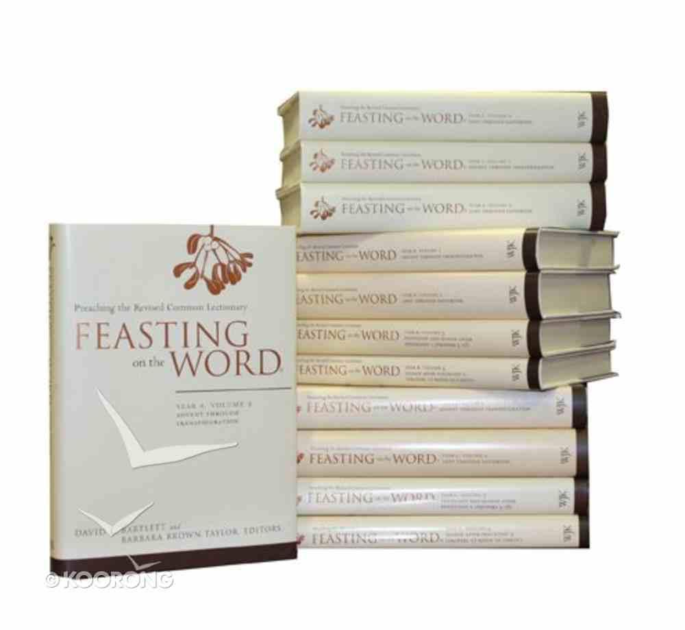 Feasting on the Word (Complete 12 Volume Set) (Feasting On The Word/ Preaching The Revised Common Lectionary Series) Hardback