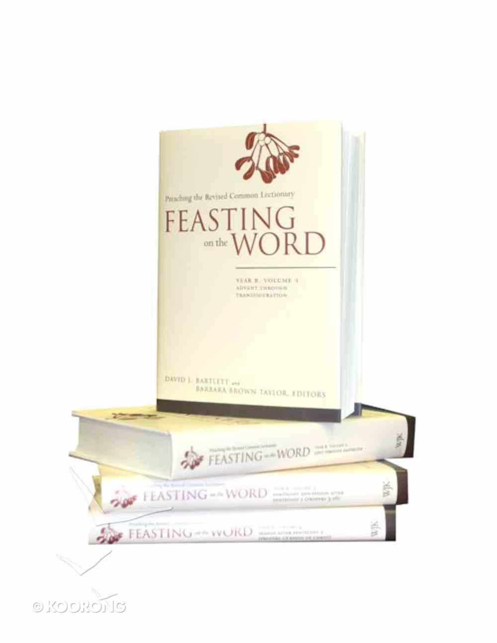 Feasting on the Word (4 Volume Set) (Year B) (Feasting On The Word/ Preaching The Revised Common Lectionary Series) Hardback