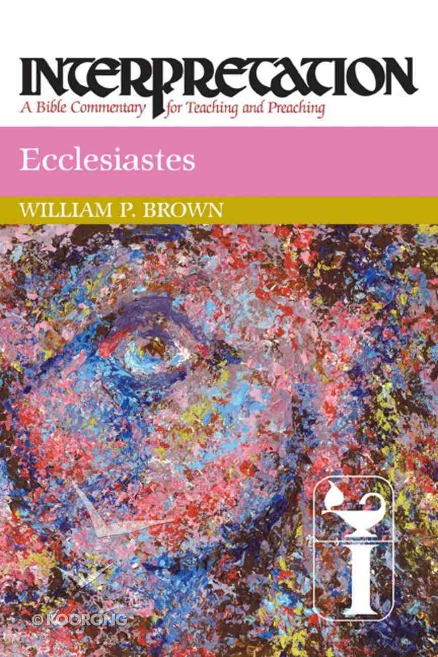 Ecclesiastes (Interpretation Bible Commentaries Series) Paperback