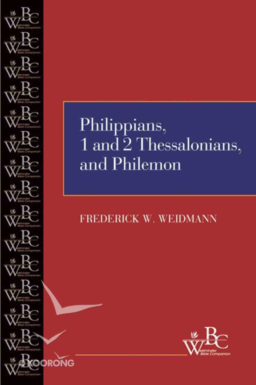 Philippians, First and Second Thessalonians, and Philemon (Westminster Bible Companion Series) Paperback