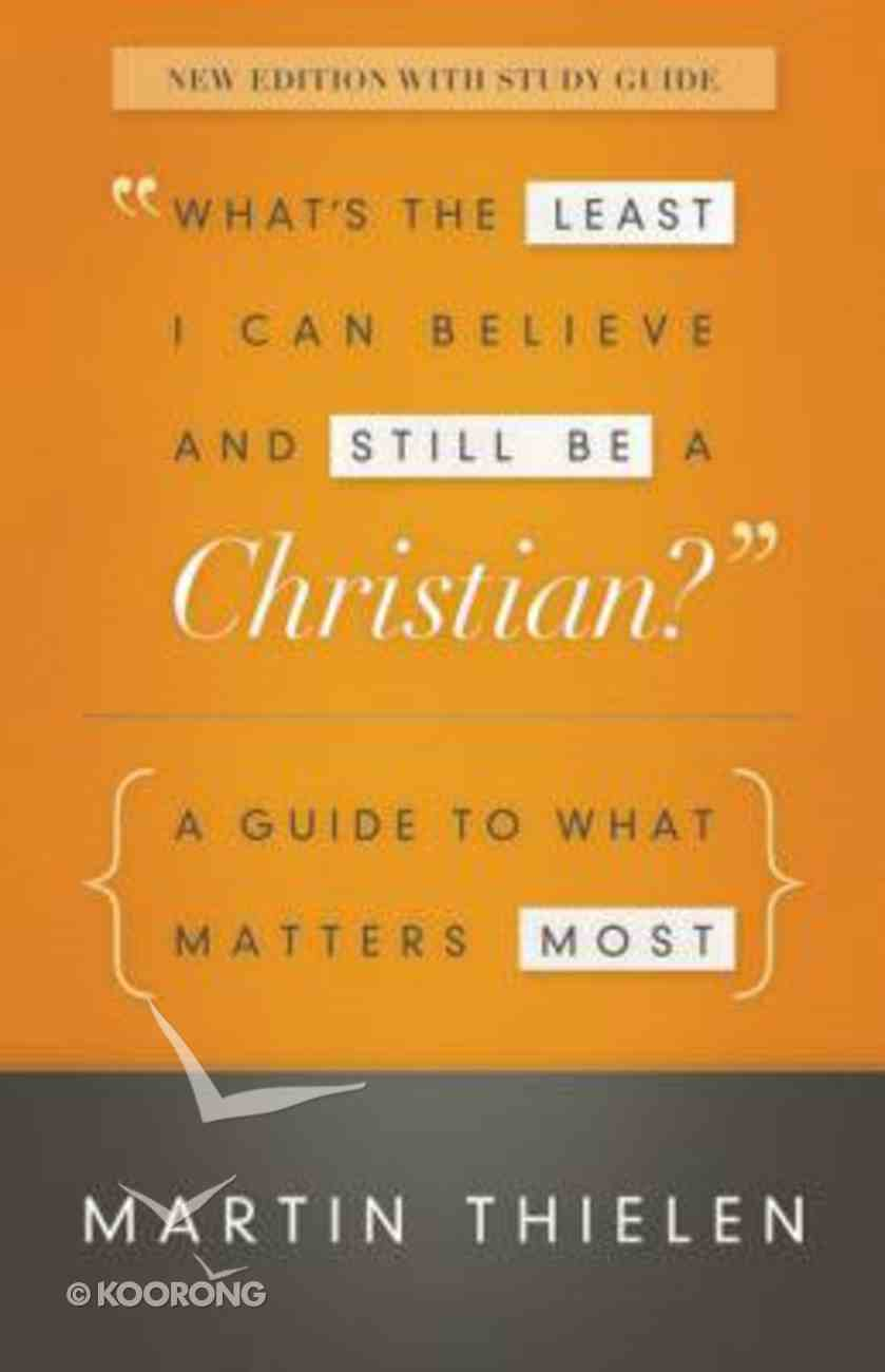 What's the Least I Can Believe and Still Be a Christian? Paperback