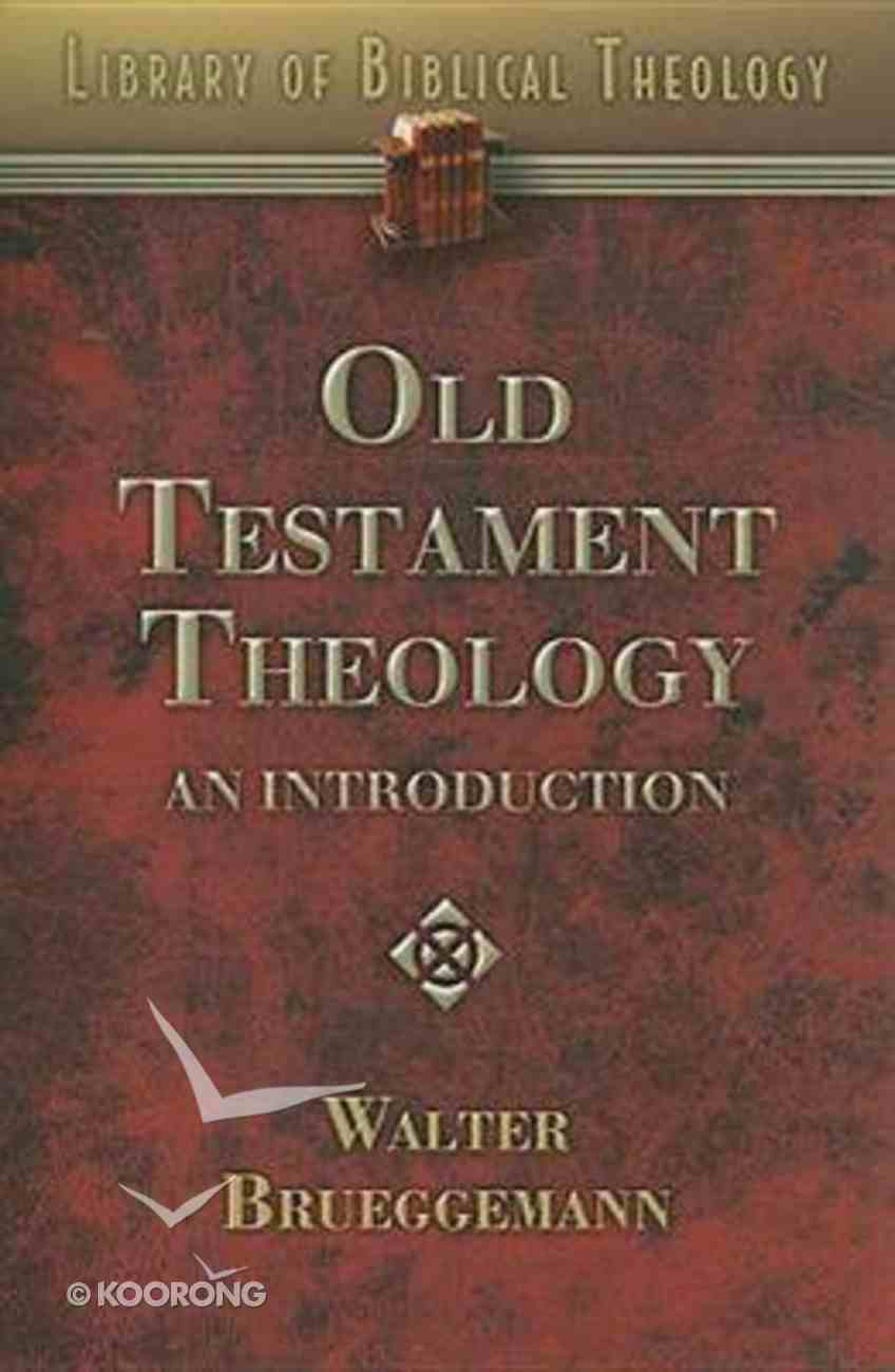 Old Testament Theology: An Introduction (#01 in Library Of Biblical Theology Series) Paperback