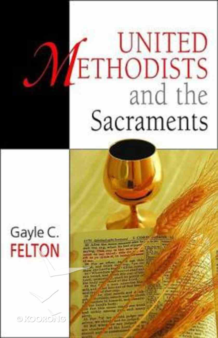 United Methodists and the Sacraments Paperback