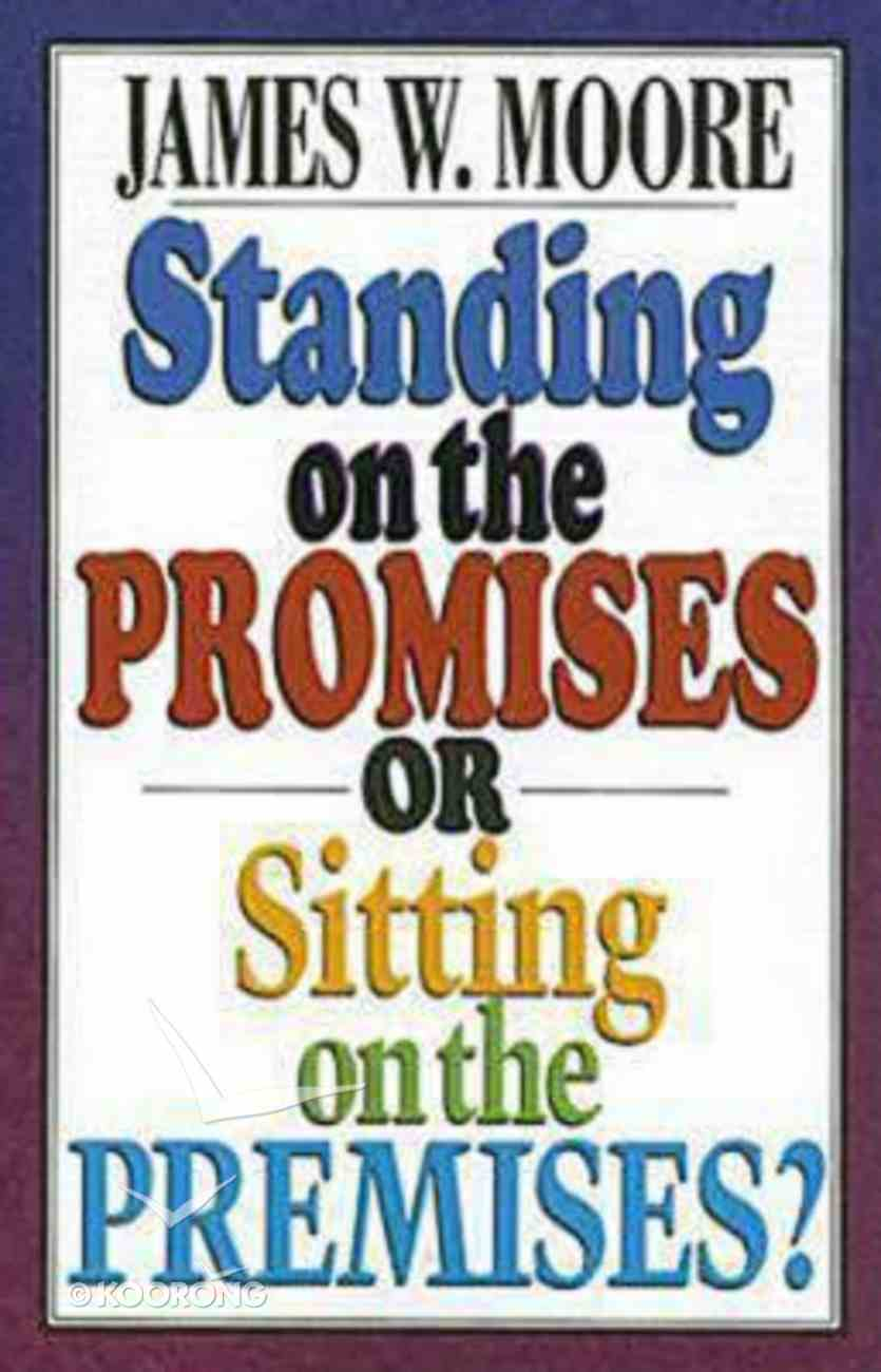Standing on the Promises Or Sitting on the Premises Paperback