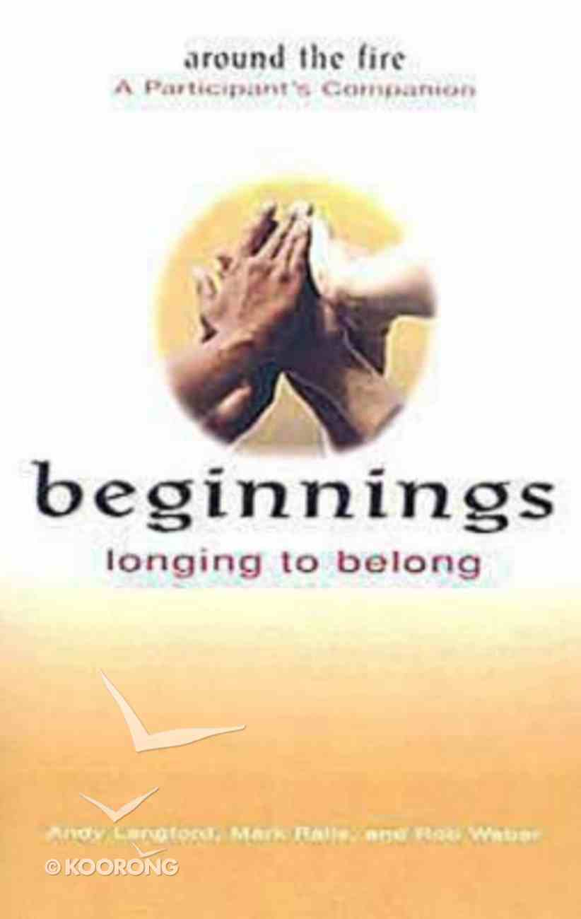Beginnings: Longing to Belong Participant's Companion (Around The Fire) Paperback