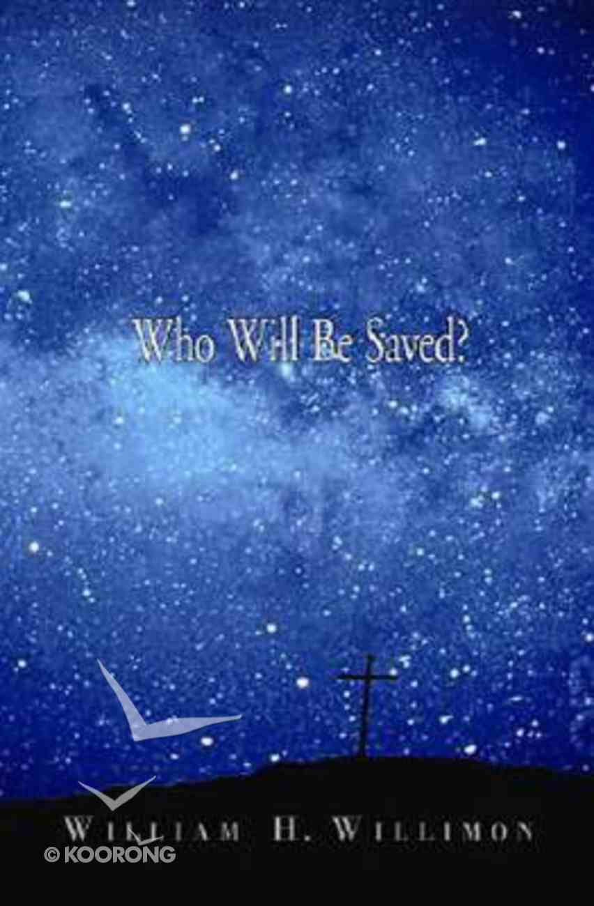 Who Will Be Saved? Paperback