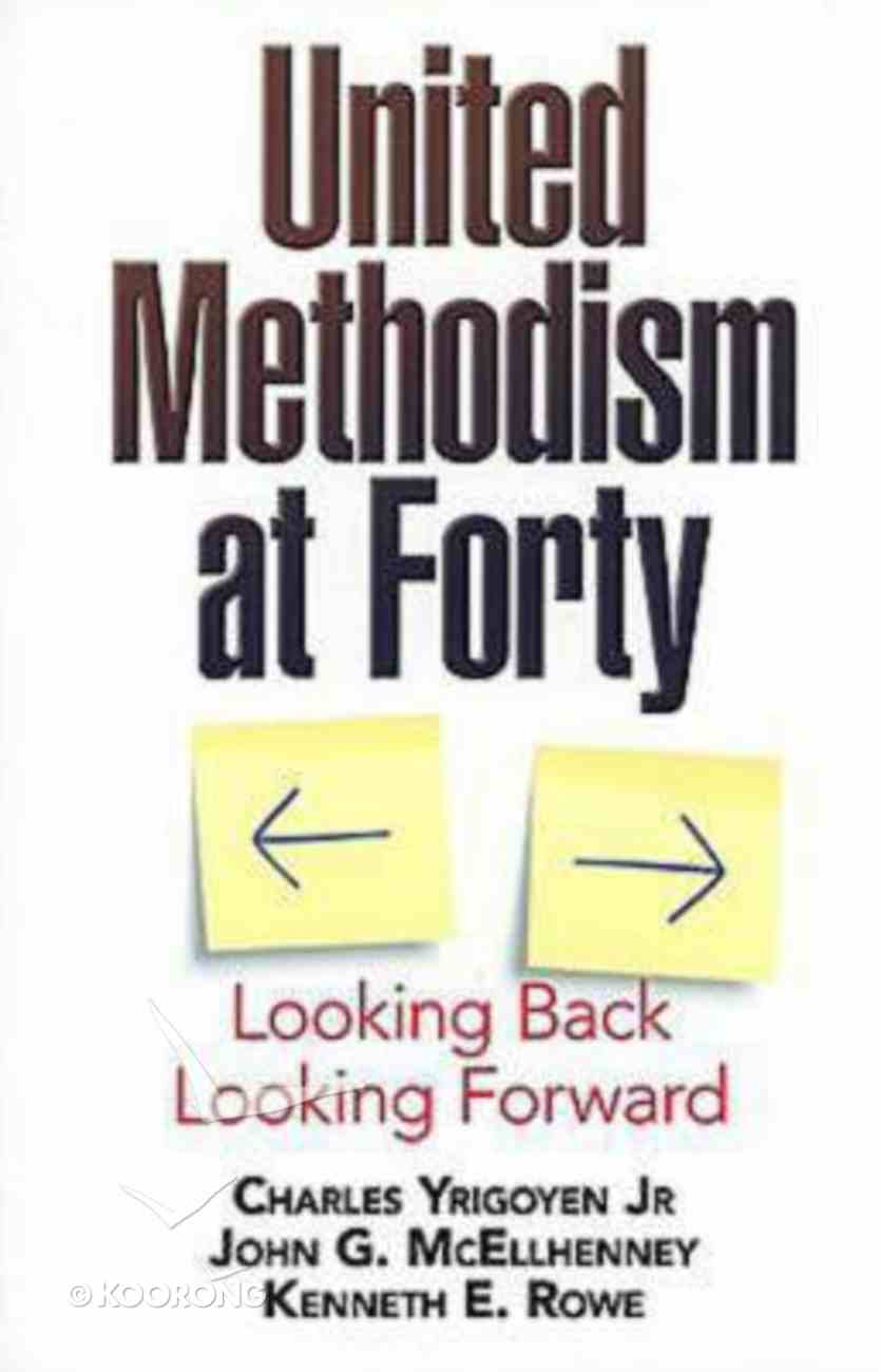 United Methodism At Forty Paperback