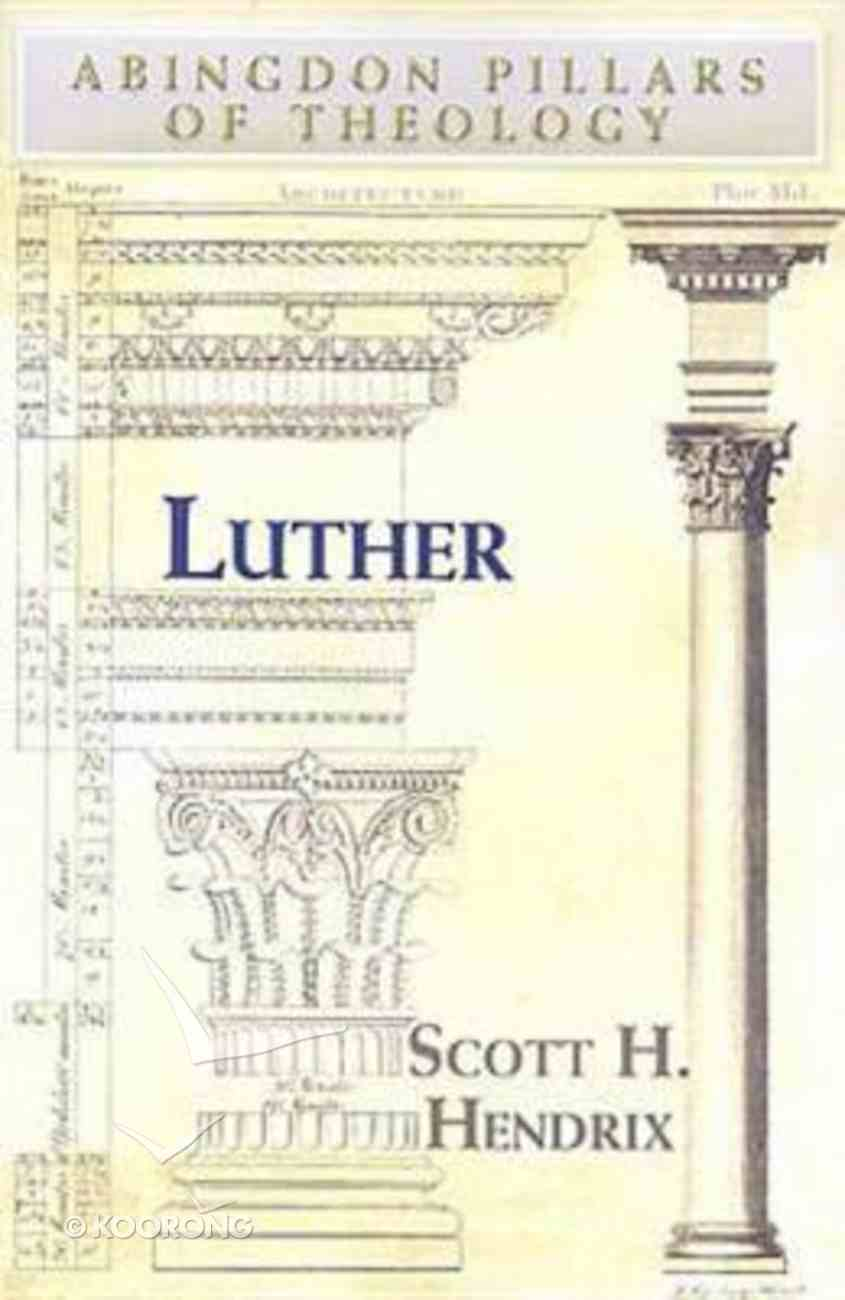 Luther (Abingdon Pillars Of Theology Series) Paperback