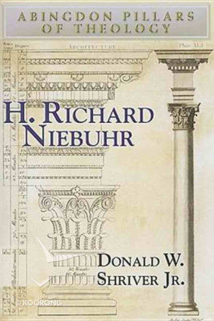 H. Richard Niebuhr (Abingdon Pillars Of Theology Series) Paperback