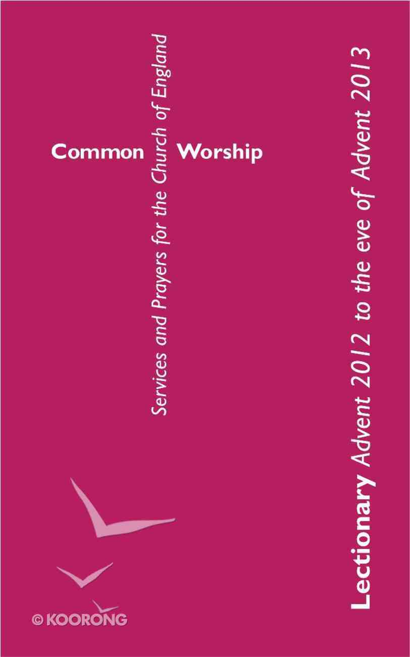Common Worship: Lectionary Advent 2012 to the Eve of Advent 2013 Paperback