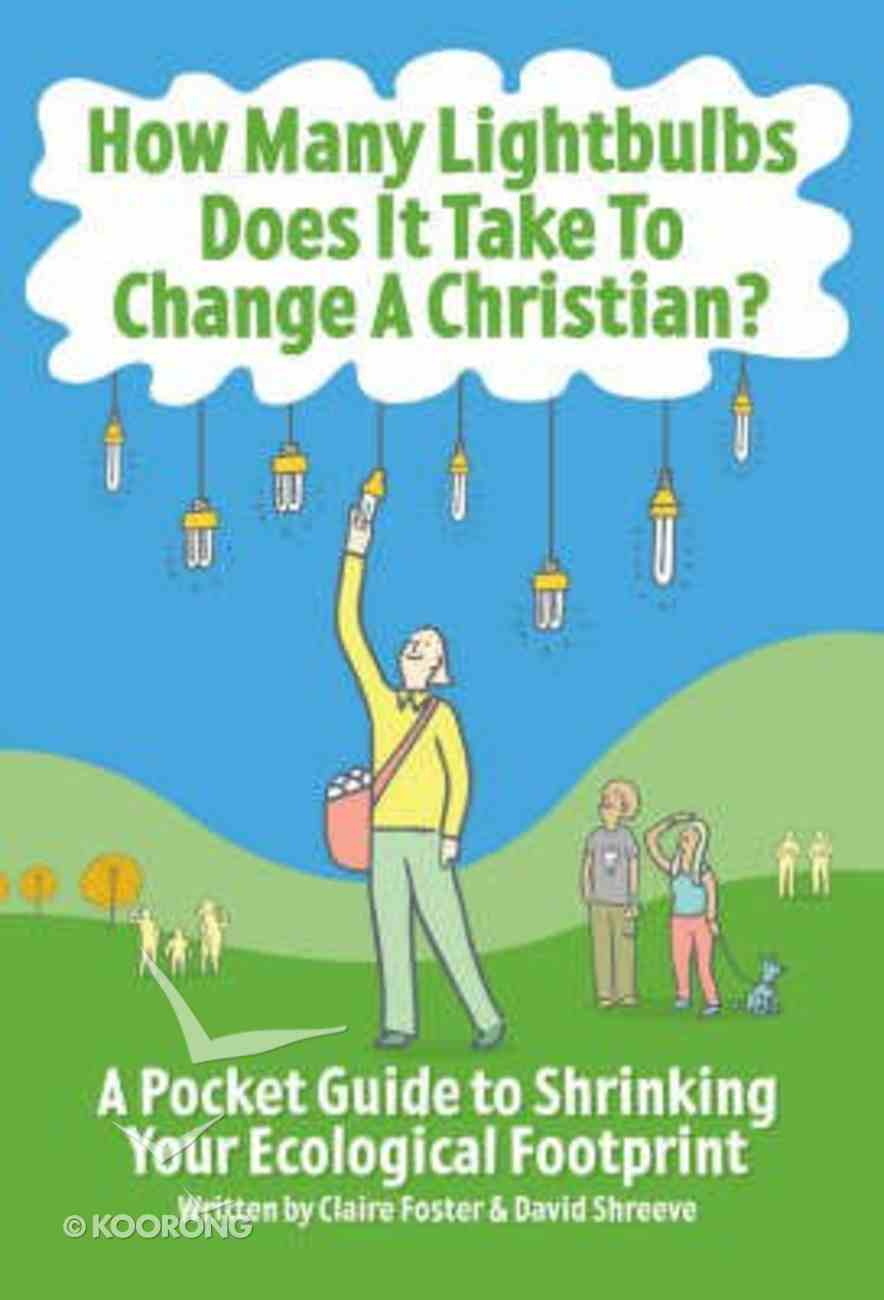 How Many Light Bulbs Does It Take to Change a Christian? Paperback