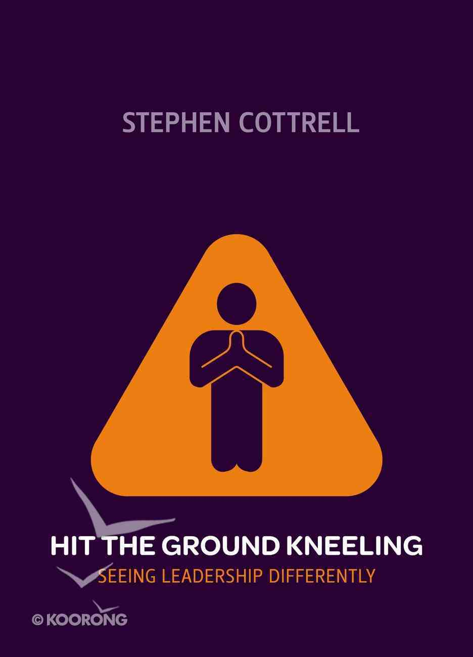 Hit the Ground Kneeling Paperback