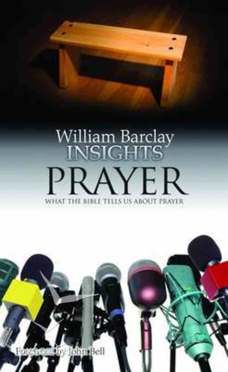 Prayer (William Barclay Insights Series) Paperback