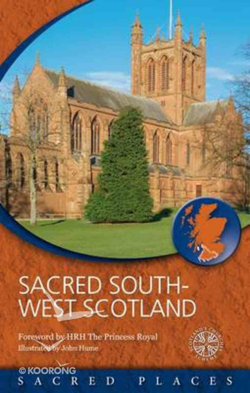 Sacred South-West Scotland (Sacred Places Series) Paperback
