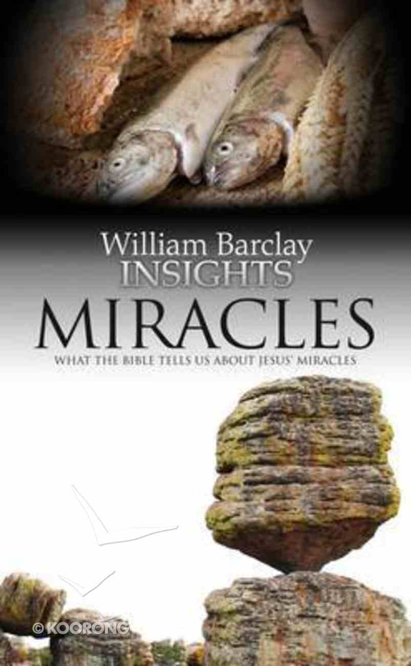 Miracles (William Barclay Insights Series) Paperback