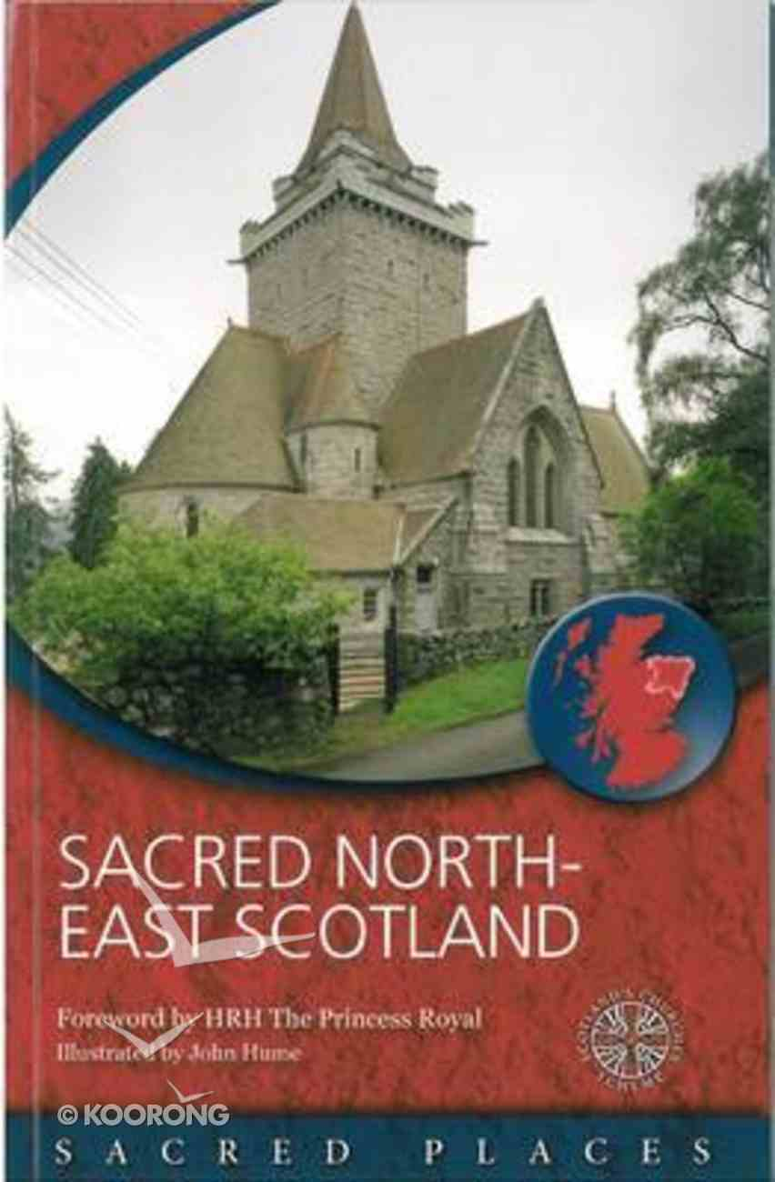 Sacred North-East Scotland (Sacred Places Series) Paperback