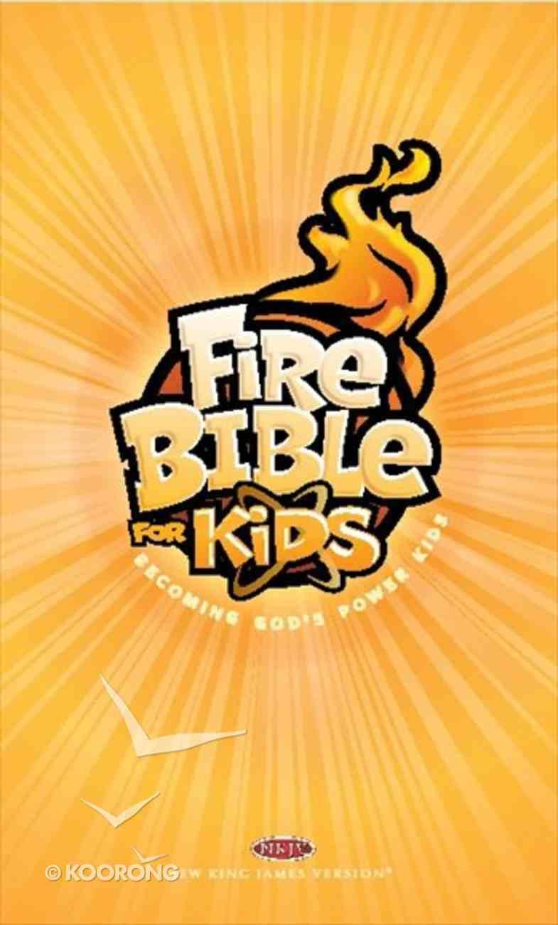 NKJV Fire Bible For Kids Paperback Paperback