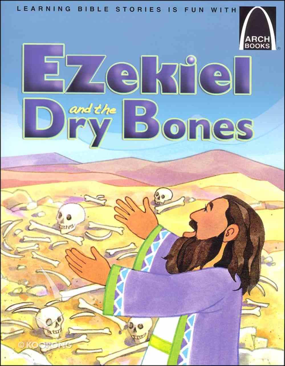 Ezekiel and the Dry Bones (Arch Books Series) Paperback