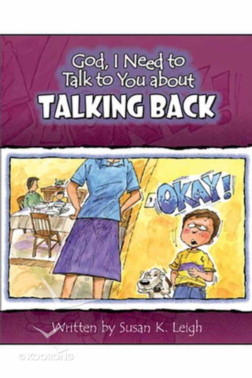 Talking Back (God, I Need To Talk To You About Series) Paperback