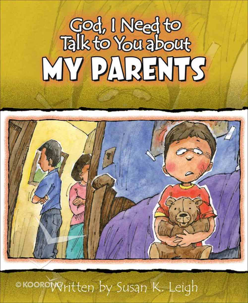 My Parents (God, I Need To Talk To You About Series) Paperback