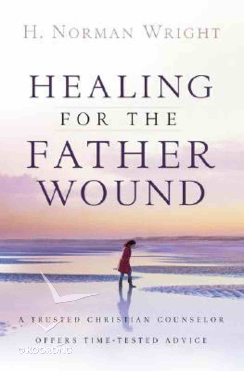 Healing For the Father Wound Paperback