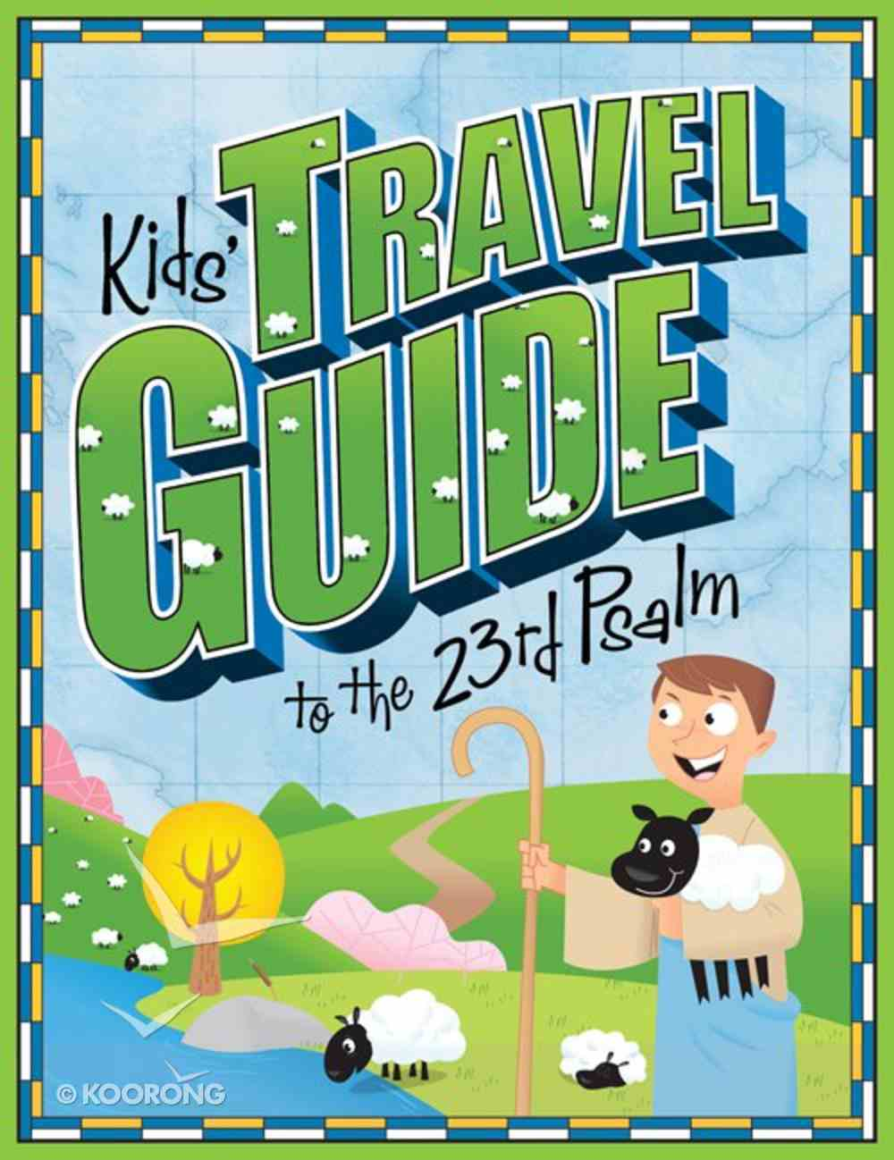 Kids' Travel Guide to the 23Rd Psalm Paperback