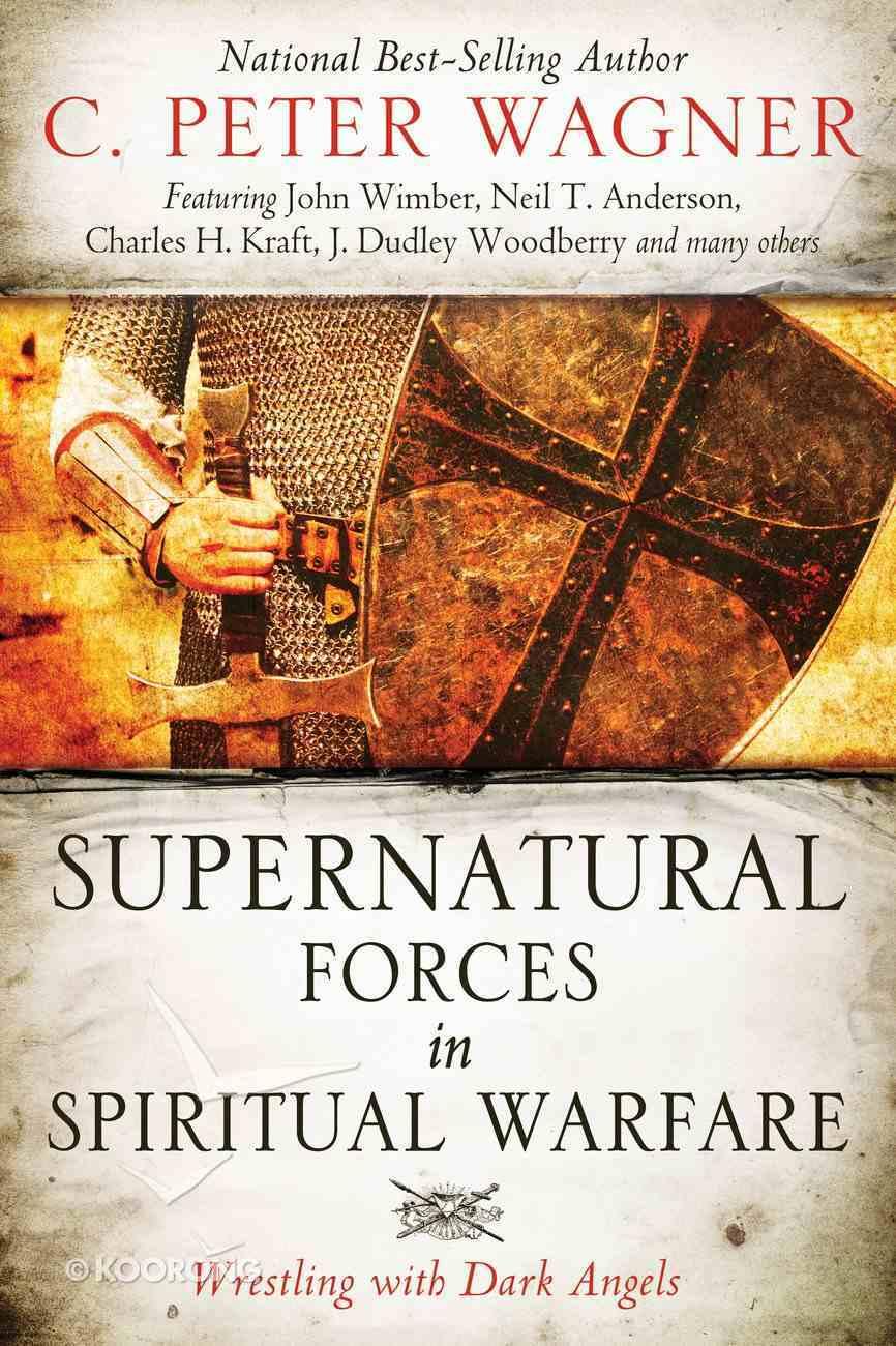 Supernatural Forces in Spiritual Warfare Paperback