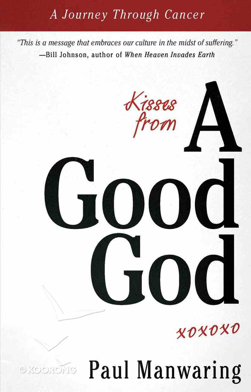 Kisses From a Good God Paperback