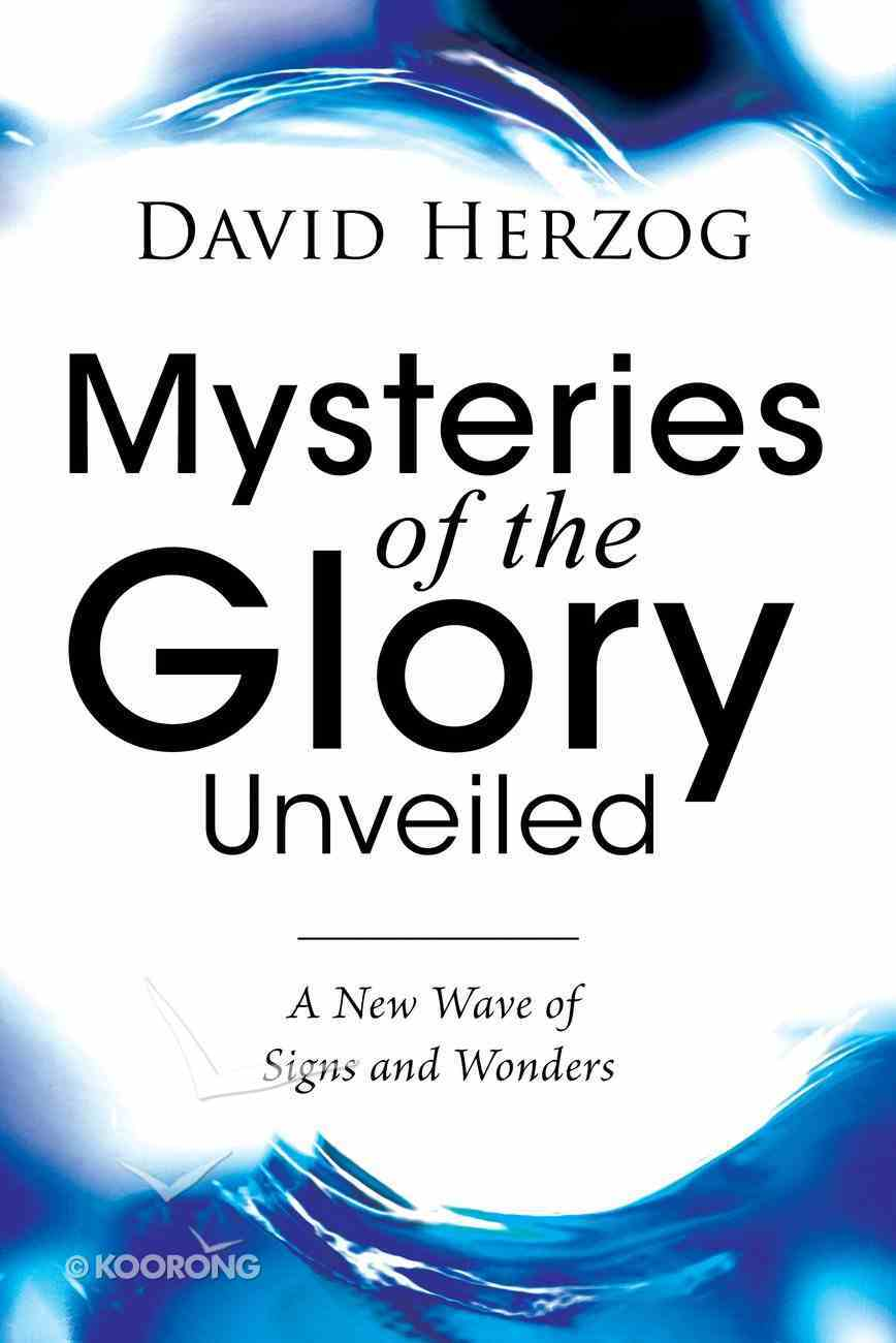 Mysteries of the Glory Unveiled Paperback