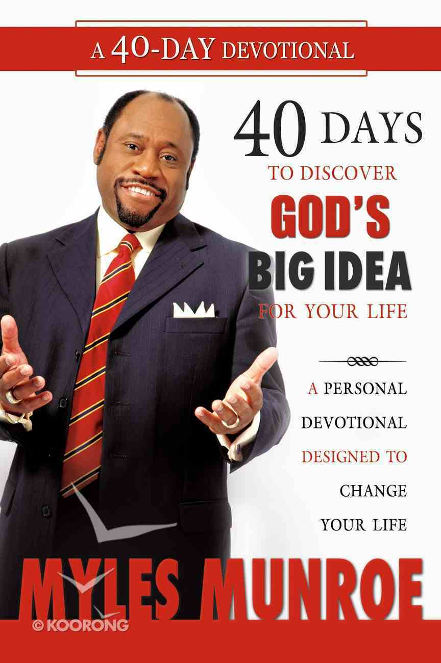 40 Days to Discovering God's Big Idea For Your Life Paperback