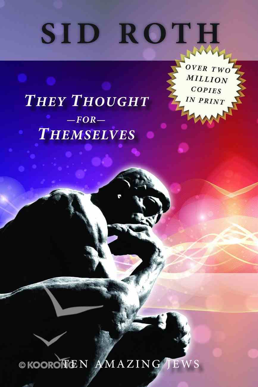 They Thought For Themselves Paperback