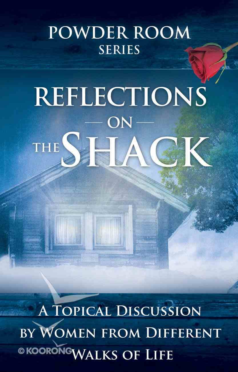 Reflections on the Shack Paperback
