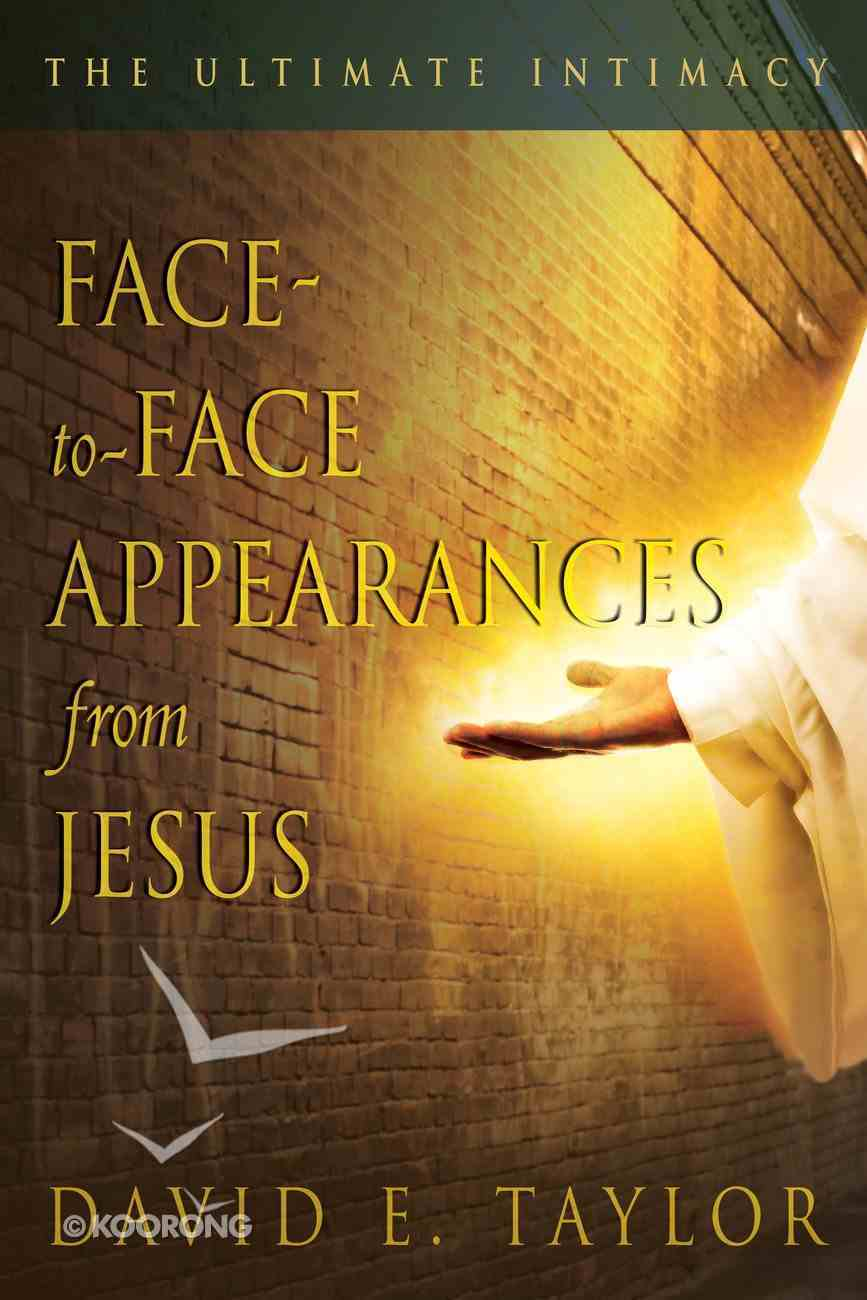 Face-To-Face Appearances From Jesus Paperback
