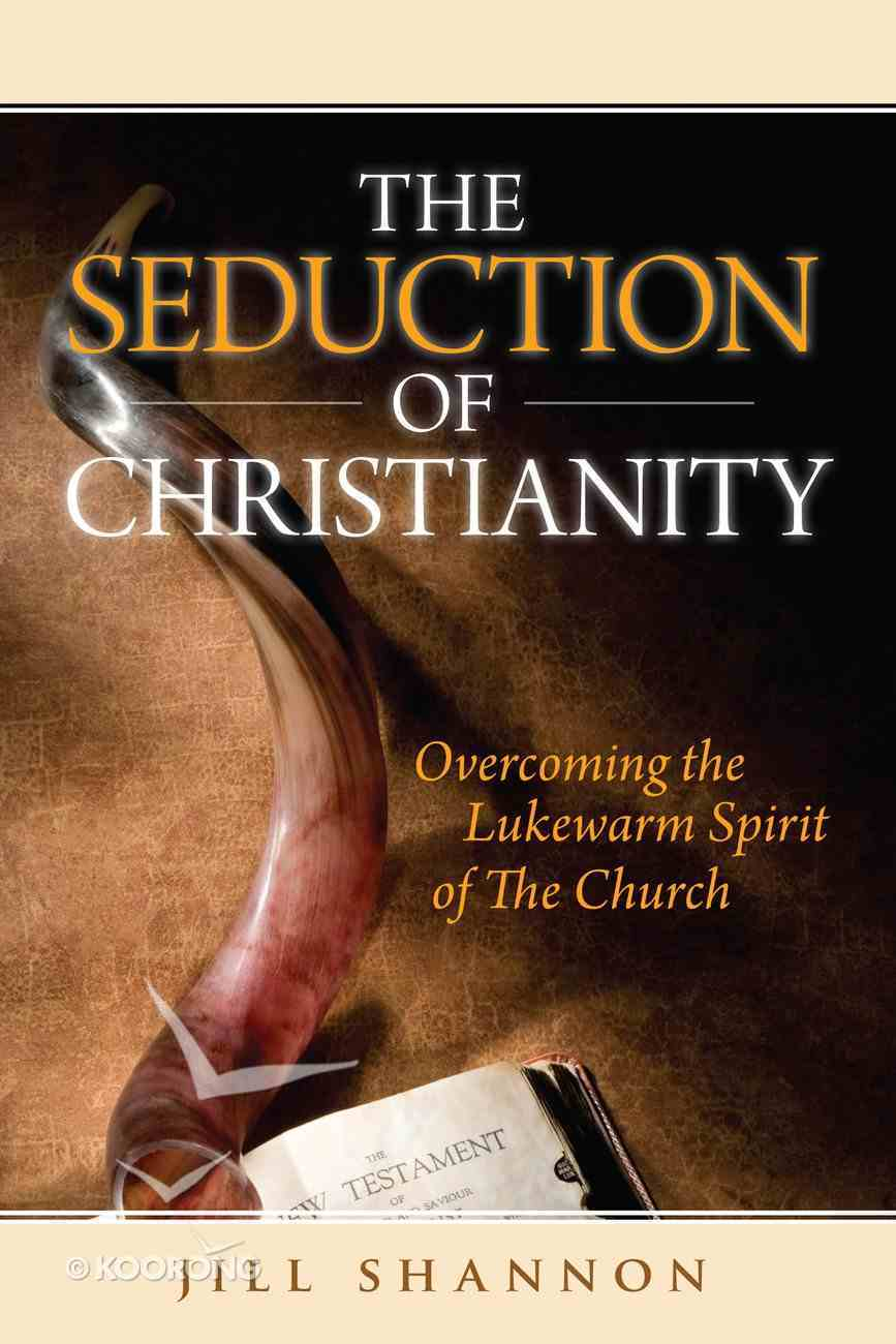 The Seduction of Christianity Paperback