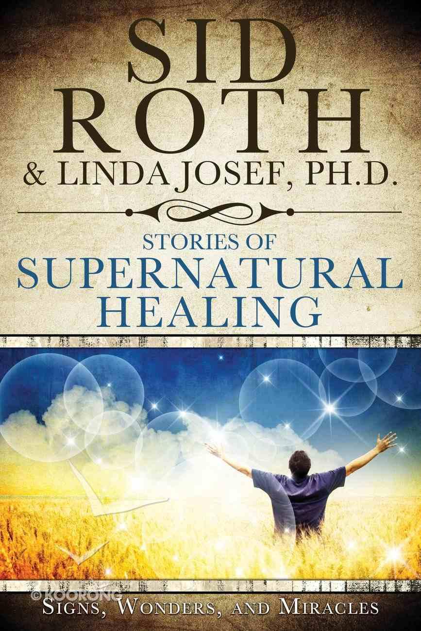 Stories of Supernatural Healing Paperback