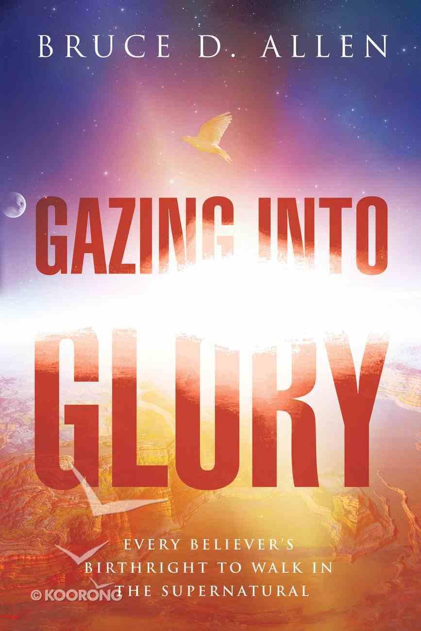Gazing Into Glory Paperback