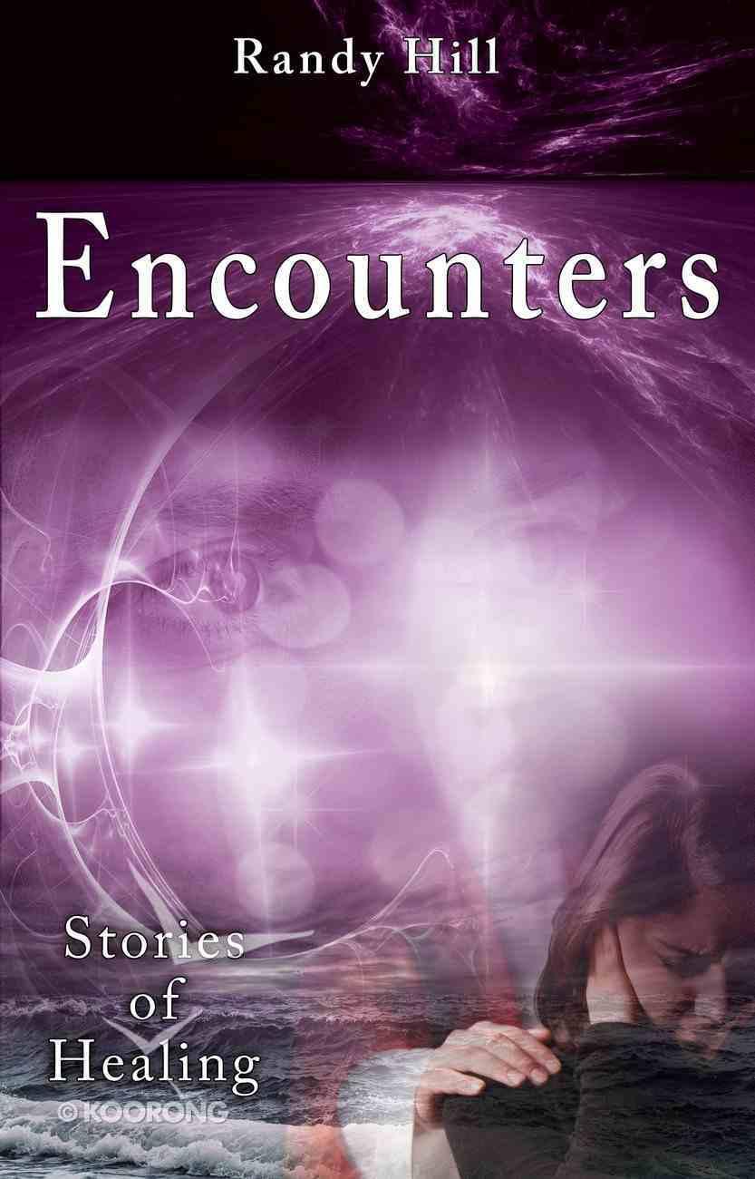 Encounters: Stories of Healing Paperback