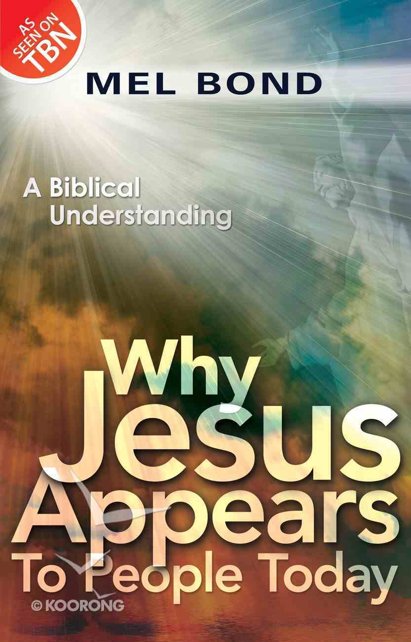Why Jesus Appears to People Paperback