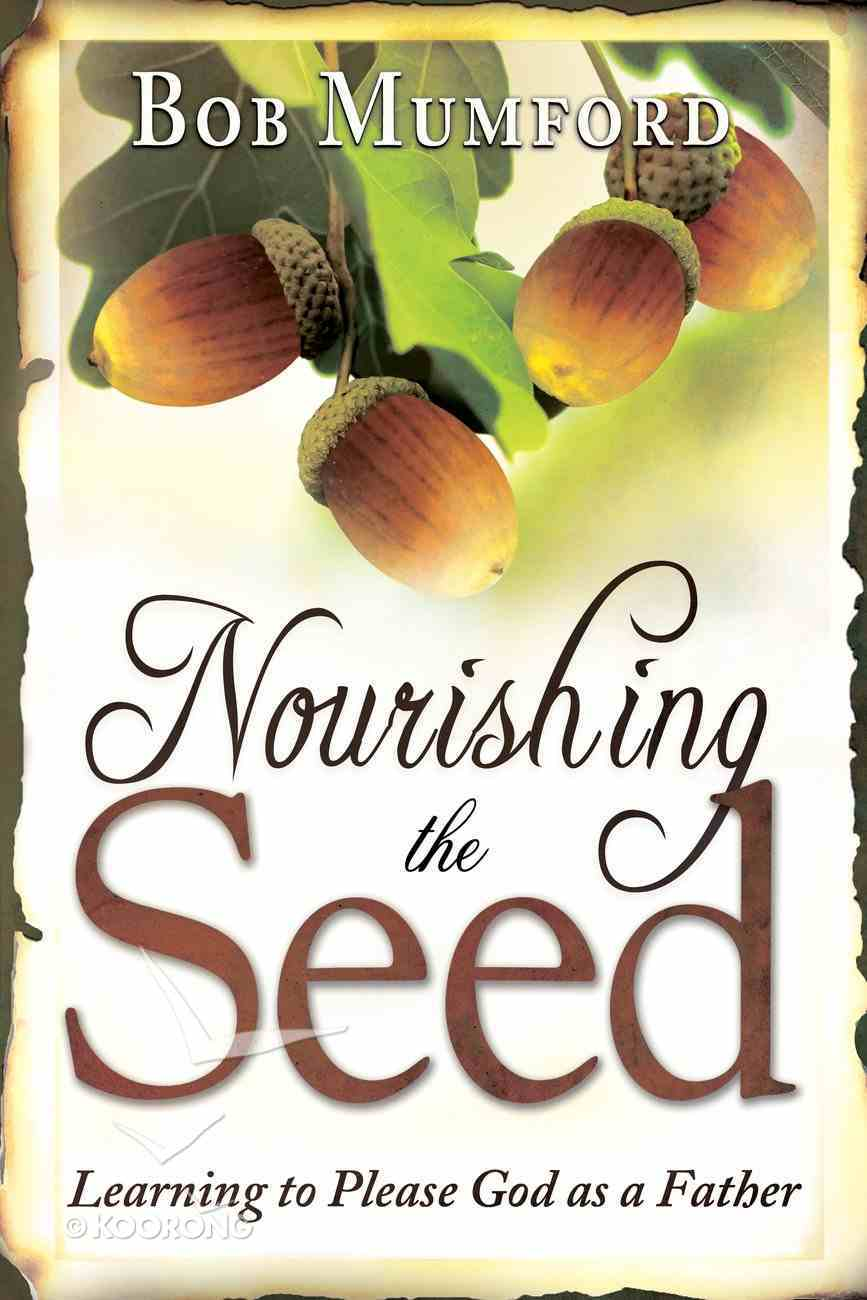 Nourishing the Seed Paperback