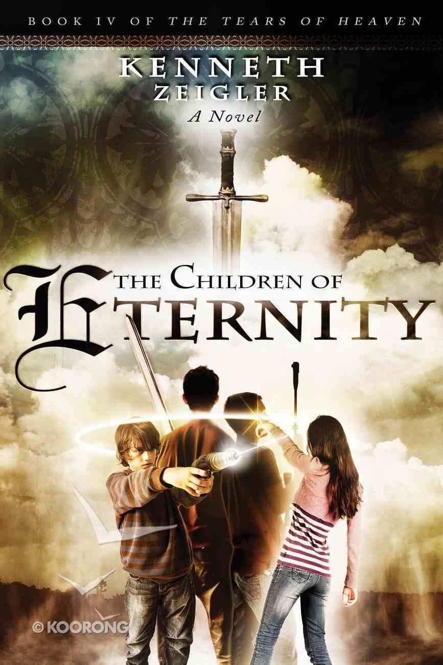 The Children of Eternity (#04 in Tears Of Heaven Series) Paperback