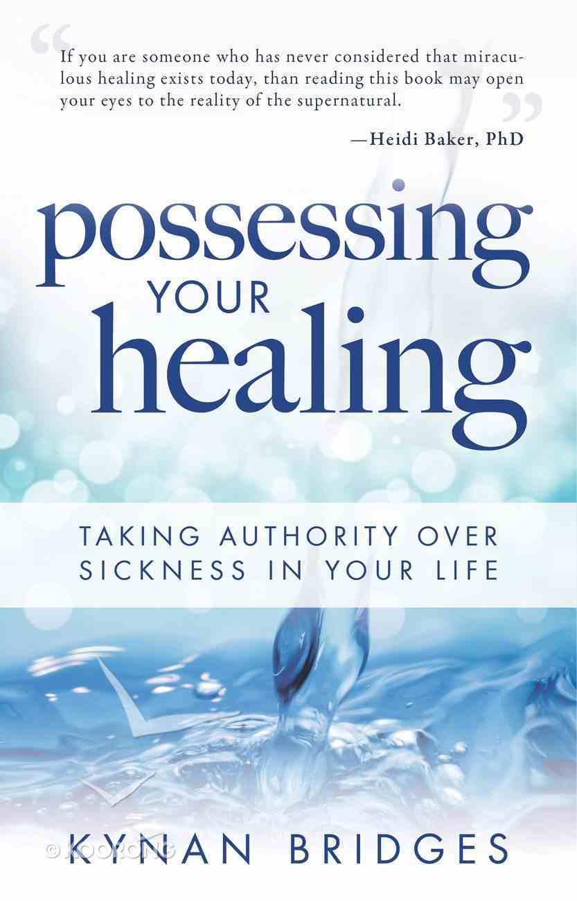 Possessing Your Healing Paperback