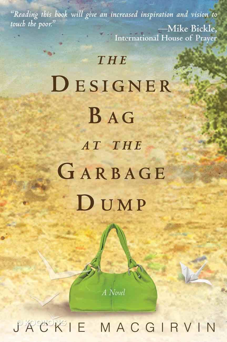 The Designer Bag At the Garbage Dump eBook