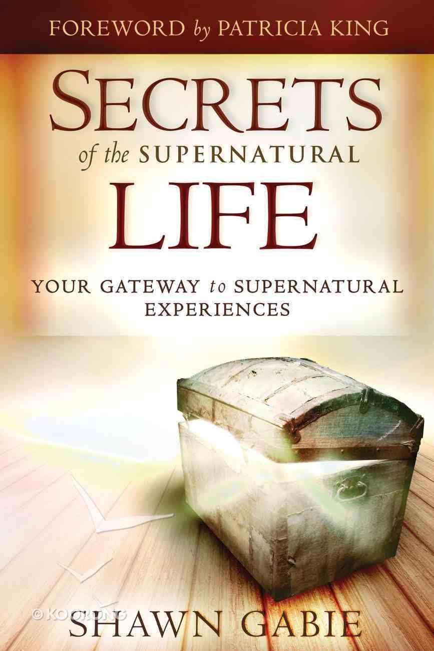 Secrets of the Supernatural Life eBook