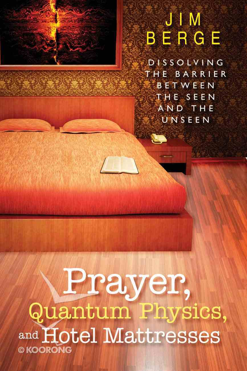 Prayer, Quantum Physics and Hotel Mattresses eBook