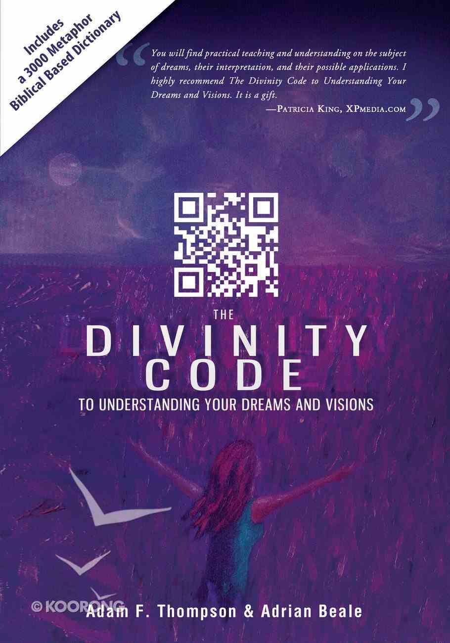The Divinity Code to Understanding Your Dreams and Visions eBook