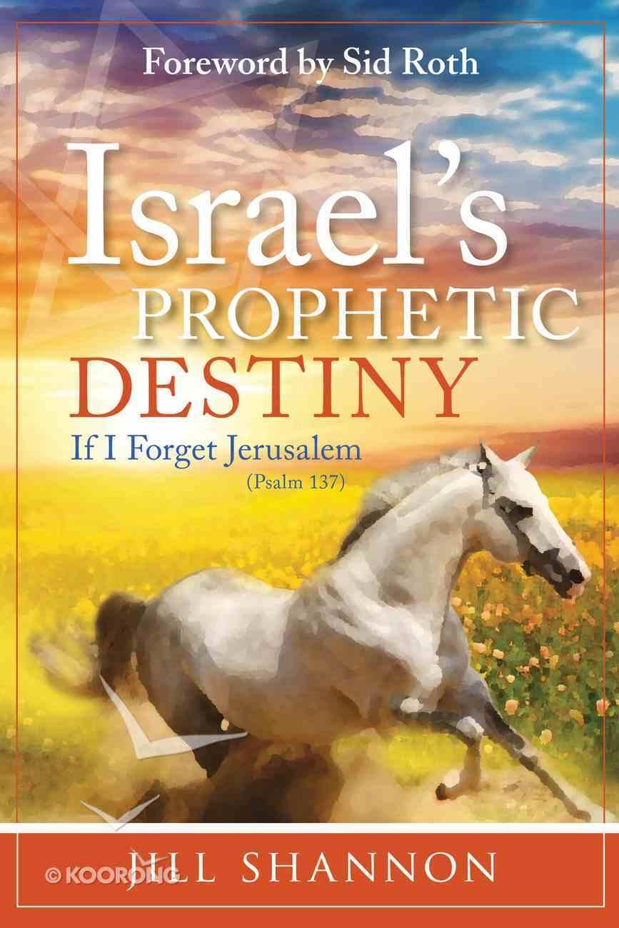 Israel's Prophetic Destiny eBook