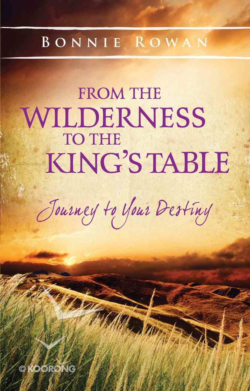 From the Wilderness to the King's Table eBook